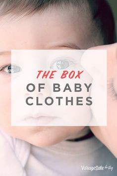 be646023d92 Today I finally took the box of your baby clothes down from the high shelf  in