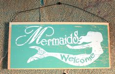 Mermaids Welcome Wood Sign - Most Popular Mermaid Decor Item (http://www.caseashells.com/mermaids-welcome-wood-sign/)