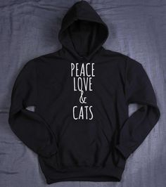 Cat Lover Sweatshirt Peace Love And Cats Hoodie Slogan Kitten Owner Tumblr…