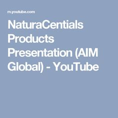 NaturaCentials Products Presentation (AIM Global) - YouTube