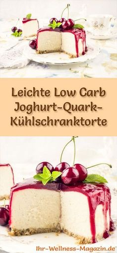 Rezept für eine leichte Low Carb Joghurt-Quark-Kühlschranktorte mit Kirsch-Top… Recipe for a light low carb yogurt quark refrigerator with cherry topping – low in carbohydrates, low in calories, with no sugar and cereal flour Low Carb Sweets, Low Carb Desserts, Healthy Dessert Recipes, Healthy Desserts, Low Carb Recipes, Paleo Dessert, Meal Recipes, Low Carb Cheesecake, Cheesecake Recipes