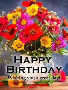 Happy Birthday Wishes, Quotes & Messages Collection 2020 ~ happy birthday images Happy Birthday Flowers Wishes, Happy Birthday Greetings Friends, Flower Birthday Cards, Birthday Wishes Messages, Birthday Blessings, Happy Birthday Pictures, Best Birthday Wishes, Birthday Images, Happy Birthday Cards