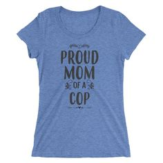 Women's Proud Mom of a COP t-shirt - Gift for mother of COP