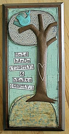 Hold hands tightly and hearts gently...sweet!