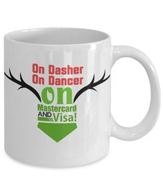 Funny Christmas Mugs/On Dasher On Dancer On Mastercard And Visa/Novelty Coffee Cup/Holiday Gift Mug/For Women by Habensengallery on Etsy