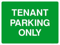 This Tenant Parking only sign can be displayed in a car park advises that the area of the car park or space outside the building is for tenants to park their vehicles and not for any other drivers who might fancy leaving their vehicles in the spaces. Parking Signs, Car Parking, Sign Solutions, Fancy, Spaces, Landscape, Building, Vehicles, Pictures
