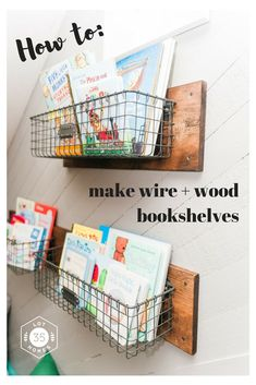 Wire Basket Bookshelf DIY How to make a wire + wood bookshelf Nursery Bookshelf, Nursery Dresser, Nursery Decor, Wood Bookshelves, Bookshelf Diy, Basket Shelves, Toy Rooms, Diy Furniture Projects, Wire Baskets