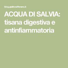ACQUA DI SALVIA: tisana digestiva e antinfiammatoria