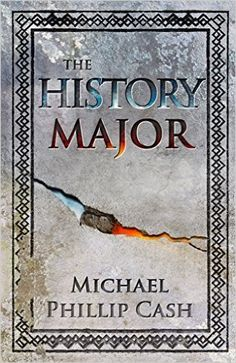 Tome Tender: The History Major by Michael Phillip Cash