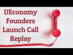UEconomy Launch Conference Call - The Official YouEconomy Founders Launch Call Replay - May 1, 2017
