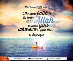 "The Prophet (pbuh) said, ""The best faith is to know that Allah is with you wherever you are."" (al-Bayhaqee). All of the pillars of Islam are geared to enhancing our consciousness of God. This consciousness which leads to righteousness is the engine of real faith. Dr Bilal #Muslims #Life #Islam #faith"