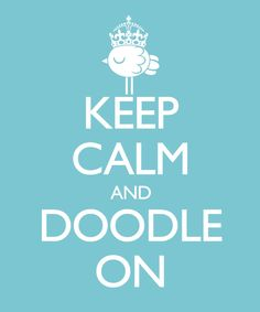 keep calm and doodle on