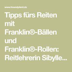Tipps fürs Reiten mit Franklin®-Bällen und Franklin®-Rollen: Reitlehrerin Sibylle Wiemer nutzt sie, um Reiter zu lockern.