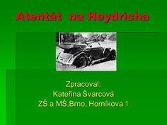 Zpracoval: Kateřina Švarcová ZŠ a MŠ,Brno, Horníkova 1> History, Historia