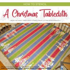 Stencil Stories - And artsy projects large and small Christmas Table Cloth, Christmas Tree Crafts, Holiday Crafts, Home Crafts, Diy And Crafts, Xmas, Craft Stencils, Christmas Stencils, Cutting Edge Stencils