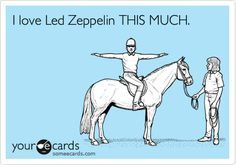 I love Led Zeppelin THIS MUCH.