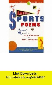 American Sports Poems (9780531057537) R. R. Knudson, May Swenson , ISBN-10: 0531057534  , ISBN-13: 978-0531057537 ,  , tutorials , pdf , ebook , torrent , downloads , rapidshare , filesonic , hotfile , megaupload , fileserve