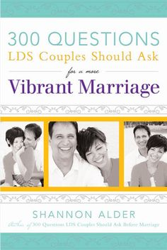 300 Questions LDS Couples Should Ask for a More Vibrant Marriage #DeseretBookPinWish