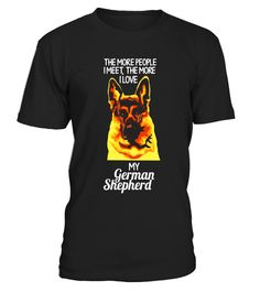 """# German Shepherd Lover T-Shirt: The More People I Meet .  Special Offer, not available in shops      Comes in a variety of styles and colours      Buy yours now before it is too late!      Secured payment via Visa / Mastercard / Amex / PayPal      How to place an order            Choose the model from the drop-down menu      Click on """"Buy it now""""      Choose the size and the quantity      Add your delivery address and bank details      And that's it!      Tags: This shirt is a nice gift for…"""