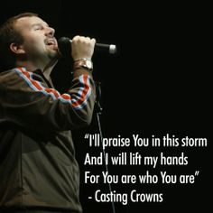 """Mark Hall from Casting Crowns """"Praise You In This Storm"""" ~ Incredible Song, Incredible Christian Band! Christian Music Lyrics, Christian Singers, Christian Quotes, Christian Artist, Sing To The Lord, Praise The Lords, Praise And Worship, Music Love, Music Is Life"""