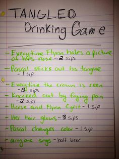 Tangled drinking game, change the sips to shots n werr good:)