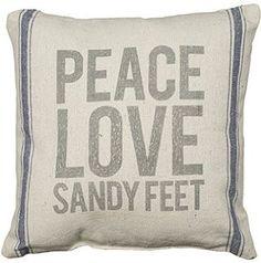 PEACE, LOVE, SANDY FEET - Coastal Decor Pillow