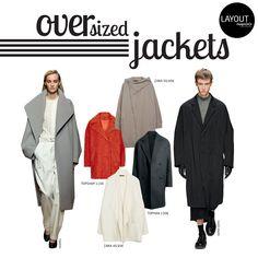 Oversized Jackets  www.layout.com.pt/magazine