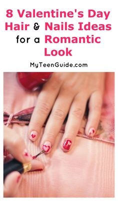 Got a hot date on February 14th? Get a stunningly romantic look with these 8 Valentine's Day Hair and Nails ideas!