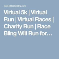Virtual 5k | Virtual Run | Virtual Races | Charity Run | Race Bling Will Run for…