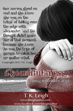 A Beautiful Mess by T.K Leigh