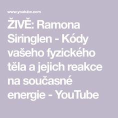 ŽIVĚ: Ramona Siringlen - Kódy vašeho fyzického těla a jejich reakce na současné energie - YouTube Ramones, Youtube, Entertainment, Youtubers, Youtube Movies, Entertaining