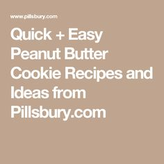 Quick + Easy Peanut Butter Cookie Recipes and Ideas from Pillsbury.com