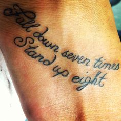 Tattoos on pinterest ankle tattoos life quote tattoos for Fall down 7 times stand up 8 tattoo