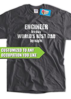 Engineer By Day Worlds Best Dad T-Shirt Mens CUSTOM JOB Engineering T-shirt Funny Geek Awesome Fathers Day Christmas Dad Father Kids Gift by IceCreamTees on Etsy https://www.etsy.com/listing/152341610/engineer-by-day-worlds-best-dad-t-shirt