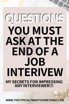 Here are the best questions to ask during a job interview. Asking questions at the end of a job interview is so important, here is a list to get you hired.