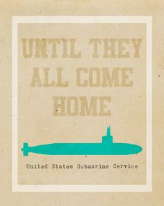 Submarine Navy Until They All Come Home  //  8x10 Print $14