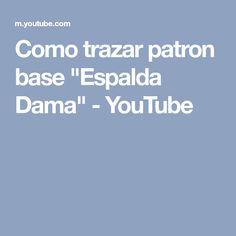 """Como trazar patron base """"Espalda Dama"""" - YouTube"""