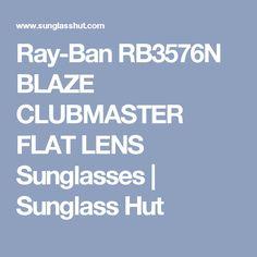 Ray-Ban RB3576N BLAZE CLUBMASTER FLAT LENS Sunglasses | Sunglass Hut