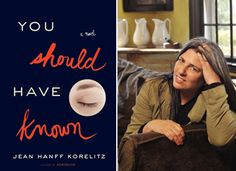 Jean Hanff Korelitz's chilling new novel-There's definitely a trendy literary subgenre about crazy-disturbed marriage dynamics.The latest addition to the reading list is You Should Have Known, the new page-turner from Jean Hanff Korelitz, who is best known for her 2009 novel, Admission.    Read more: Jean Hanff Korelitz's Chilling New Novel | Books | PureWow Books  Sign Up For PureWow's Daily Email