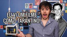 Eu Vi Um Filme No Cinema Com o Tarantino!