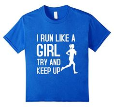Kids I Run Like A Girl Try To Keep Up Shirt V2 12 Royal B... https://www.amazon.com/dp/B01ES28J7Q/ref=cm_sw_r_pi_dp_x_JoQgybCSRE002