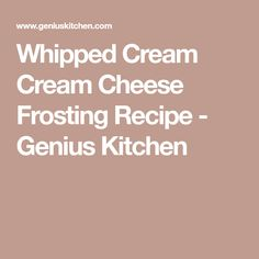 Whipped Cream Cream Cheese Frosting Recipe - Genius Kitchen