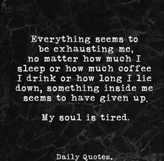 Soul exhausted my is My Soul