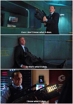 """Coulson: *Accidently fires the massive gun* """"Hehehe... Oopsies... *Runs away"""