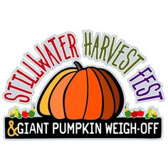 Stillwater's Harvest fest features a chili cook off, micro brew beer & wine tasting, Giant Pumpkin Boat Race, tractor pull, live music & street dance...