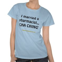I married a pharmacist t shirt - Of only this were true!!!