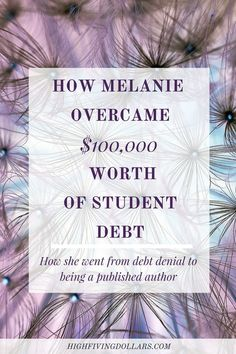 What's it like to have 6 figures worth of student loan debt? Find out how Melanie overcame hers. via /sarahlicain/