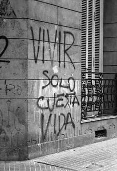 Vivir Solo Cuesta Vida... Street Quotes, Some Good Quotes, Love Phrases, Funny Bunnies, Some Words, Wall Collage, Song Lyrics, Graphic Illustration, Rock And Roll