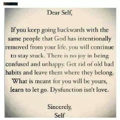 "Dear Self, thank you for making the decision to walk away...from the former friends we had as a couple. What started off as a protective measure from the gut, it helping me to heal. The people I'm with don't know the ex, so now I'm not suffering the repercussions of fake friends who go back to the narcissist with ""info"". It's better this way. I see them, I think of him. And he's not worth it anymore. Love, ME"