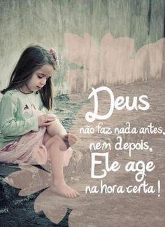 <p></p><p>Deus não faz nada antes, nem depois, Ele age na hora certa!</p>